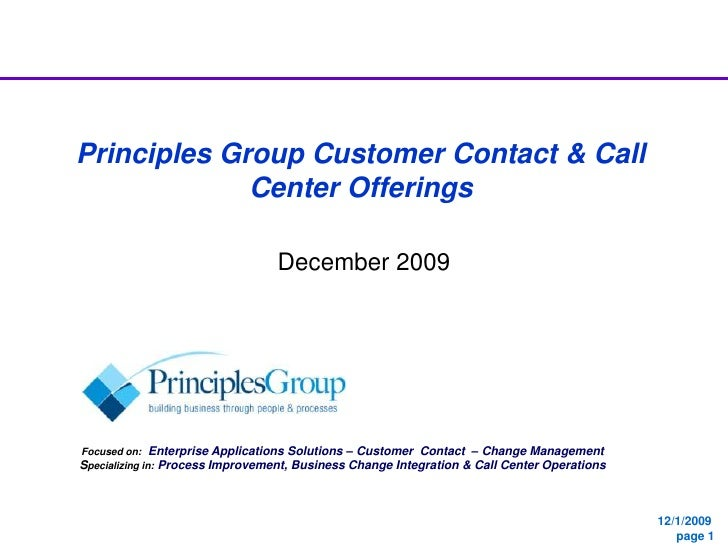 Principles Group Customer Contact & Call Center Offerings<br />December 2009<br />Focused on:  Enterprise Applications Sol...