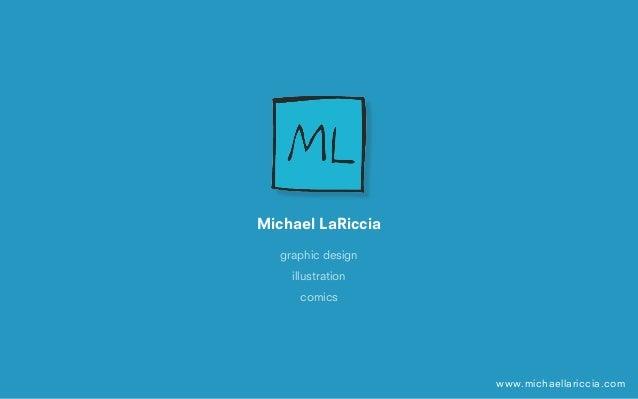 Michael LaRiccia  graphic design    illustration     comics                   www.michaellariccia.com                     ...
