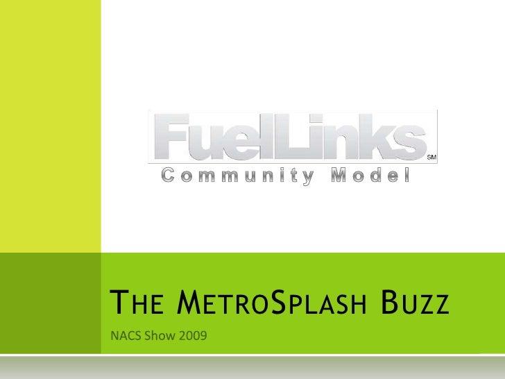 NACS Show 2009<br />Community Model<br />The MetroSplash Buzz<br />