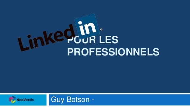 POUR LES PROFESSIONNELS Guy Botson -