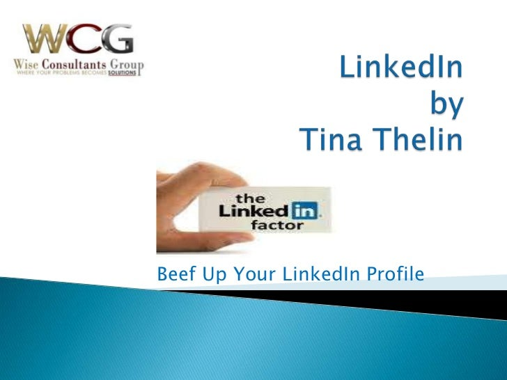 LinkedInbyTina Thelin  <br />Beef Up Your LinkedIn Profile<br />