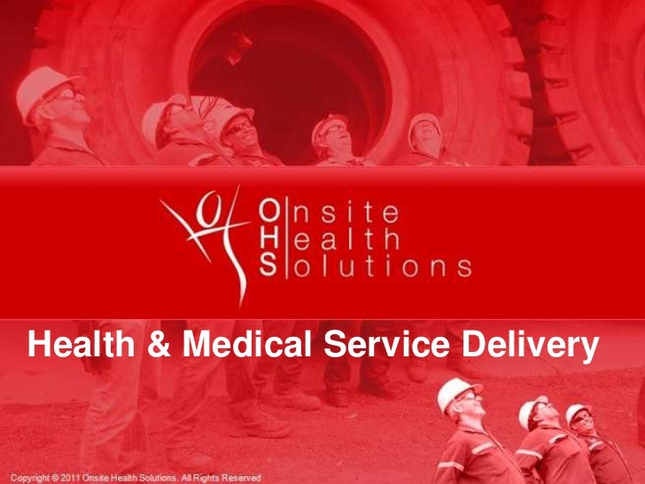 Some Text goes here<br />Health & Medical Service Delivery<br />Copyright © 2011 Onsite Health Solutions. All Rights Reser...