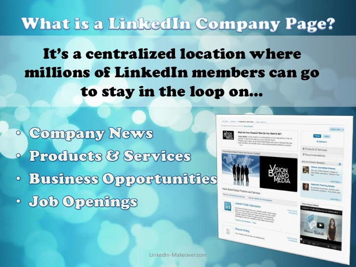 It's a centralized location wheremillions of LinkedIn members can go        to stay in the loop on…              LinkedIn-...