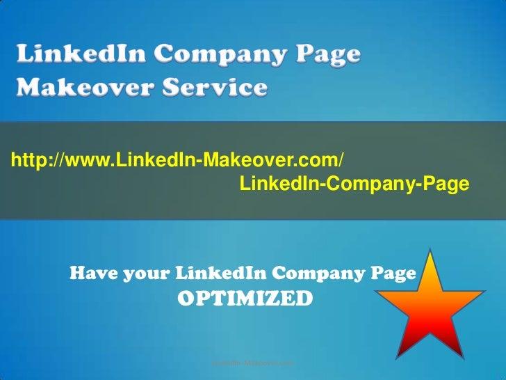 http://www.LinkedIn-Makeover.com/                       LinkedIn-Company-Page     Have your LinkedIn Company Page         ...