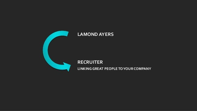 LAMOND AYERS  RECRUITER LINKING GREAT PEOPLE TO YOUR COMPANY
