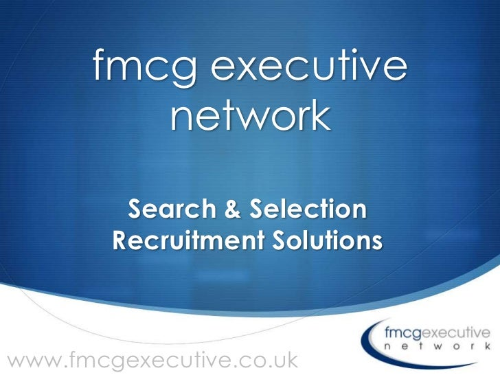 fmcg executive         network         Search & Selection        Recruitment Solutions                                Swww...