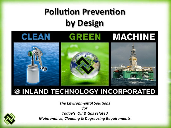 Pollu%on	  Preven%on	  	           by	  Design	                The	  Environmental	  Solu1ons	  	                         ...