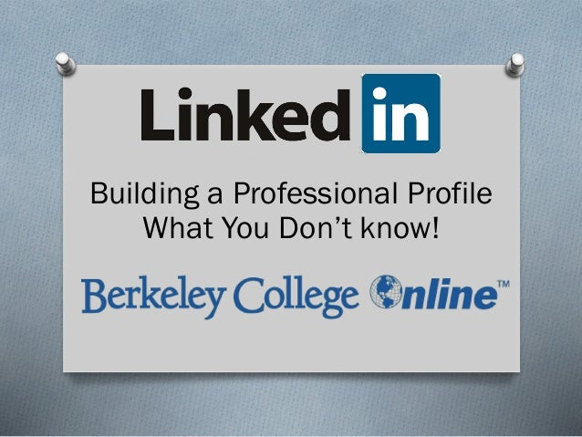 Building a Professional Profile What You Don't know!