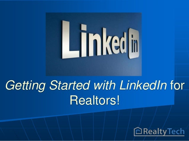 Getting Started with LinkedIn for Realtors!