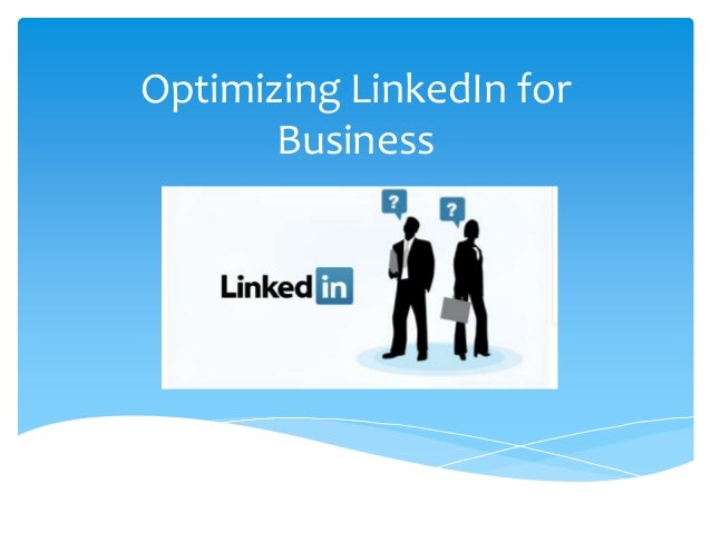 Optimizing LinkedIn for Business