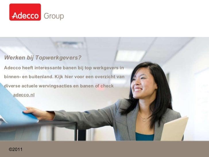 Werken bij Topwerkgevers? Adecco heeft interessante banen bij top werkgevers in  binnen- en buitenland. Kijk hier voor een...