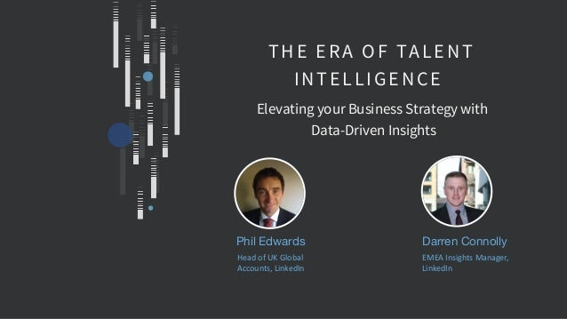 Phil Edwards THE ERA OF TALENT INTELLIGENCE Elevating your Business Strategy with Data-Driven Insights Darren Connolly Hea...