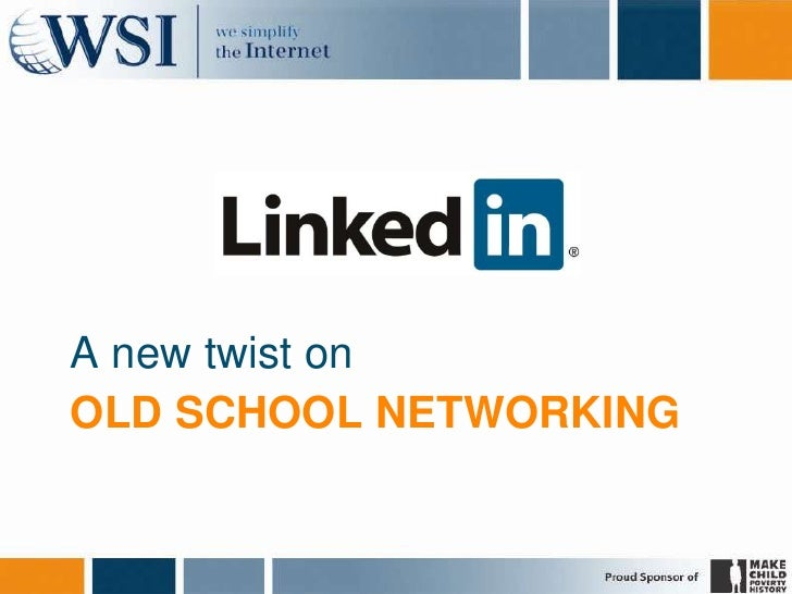 Old school networking<br />A new twist on<br />