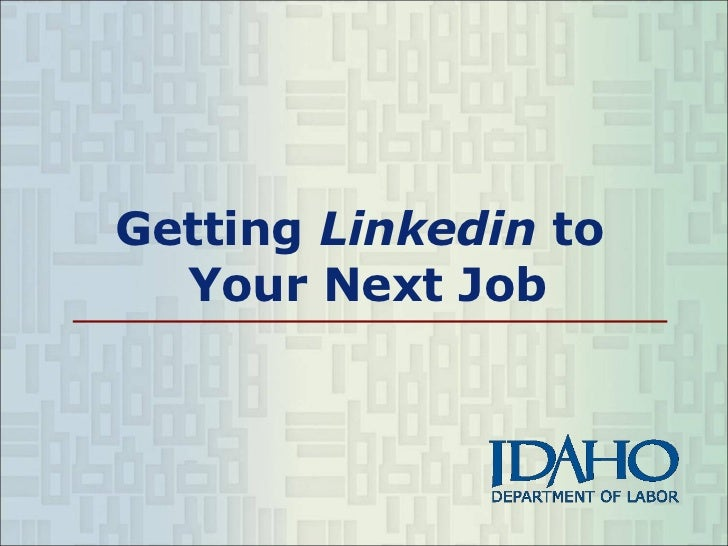 Getting  Linkedin  to  Your Next Job