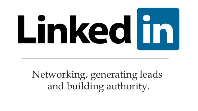 Networking, generating leads and building authority.