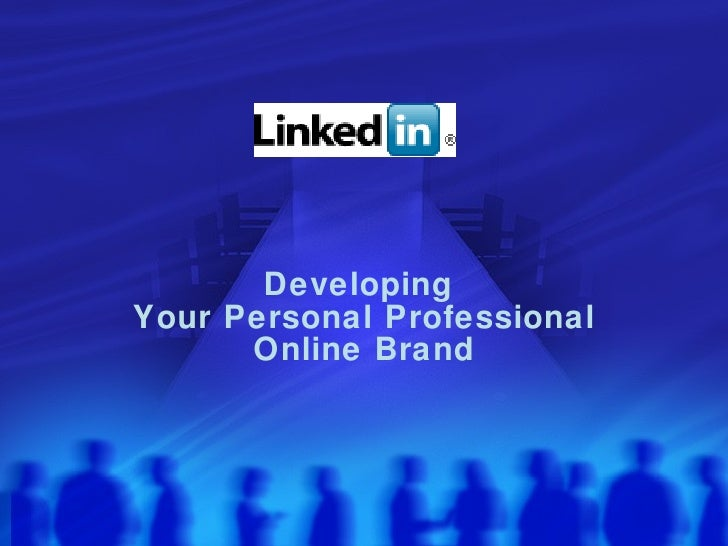 Developing  Your Personal Professional Online Brand