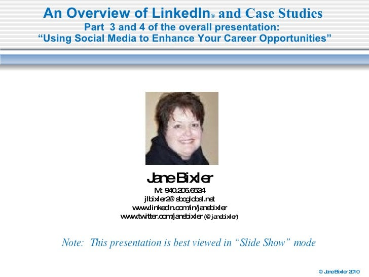 """An Overview of LinkedIn ®  and Case Studies   Part  3 and 4 of the overall presentation:  """"Using Social Media to Enhance Y..."""
