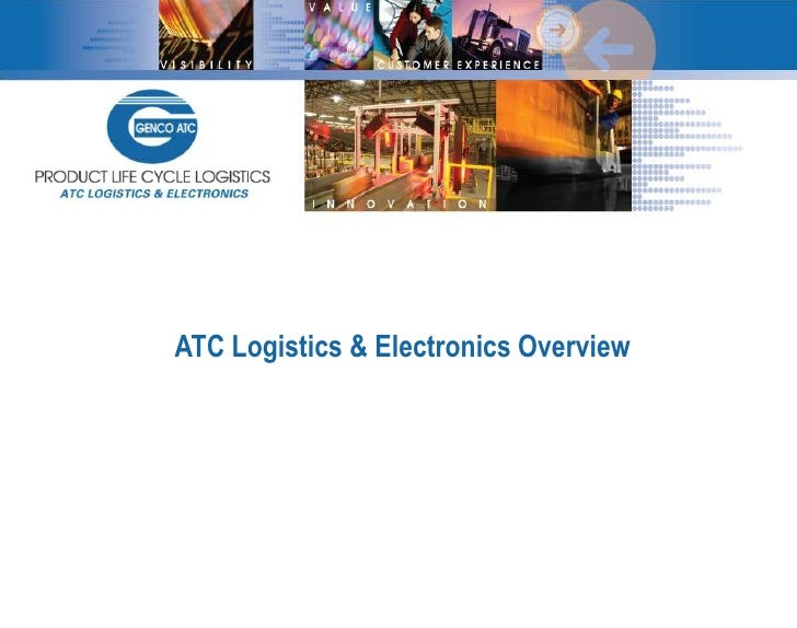 ATC Logistics & Electronics Overview<br />