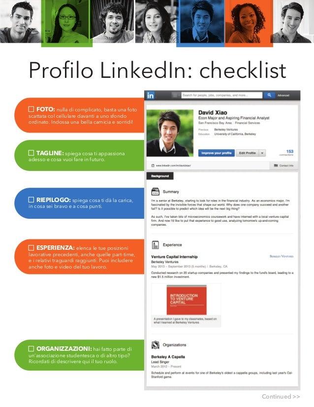 Continued >> Profilo LinkedIn: checklist FOTO: nulla di complicato, basta una foto scattata col cellulare davanti a uno sfo...