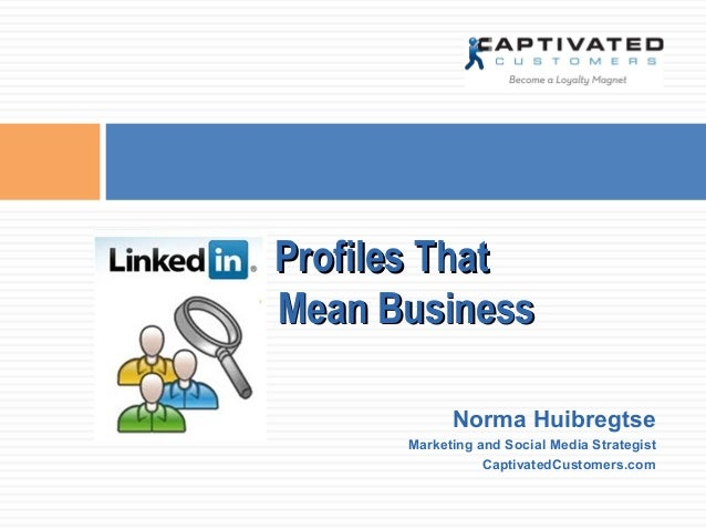 Profiles That Mean Business Norma Huibregtse Marketing and Social Media Strategist CaptivatedCustomers.com