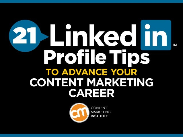 21 TO ADVANCE YOUR CONTENT MARKETING CAREER ProfileTips
