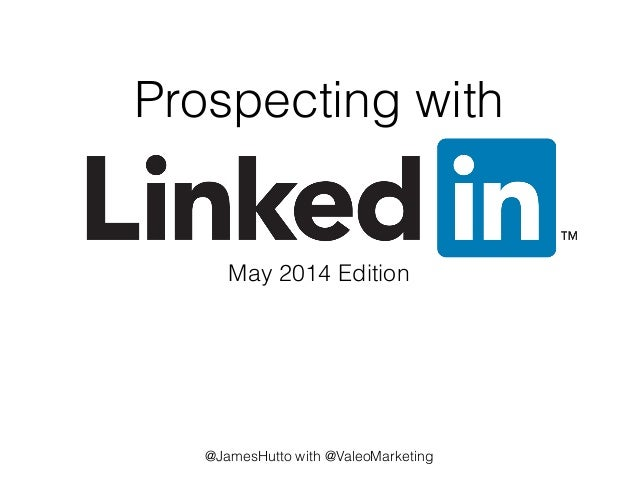 Prospecting with May 2014 Edition ! ! ! ! ! ! ! ! ! ! @JamesHutto with @ValeoMarketing