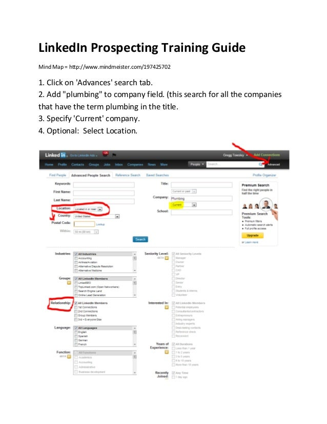 "LinkedIn Prospecting Training GuideMind Map = http://www.mindmeister.com/1974257021. Click on Advances search tab.2. Add ""..."