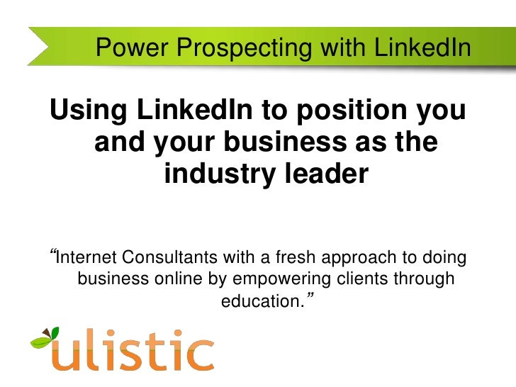 """Power Prospecting with LinkedIn<br />Using LinkedIn to position you and your business as the industry leader<br />""""Interne..."""