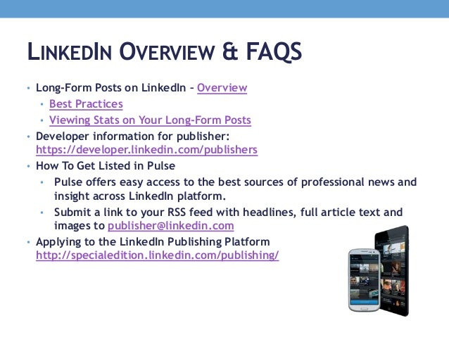 LINKEDIN OVERVIEW & FAQS • Long-Form Posts on LinkedIn – Overview • Best Practices • Viewing Stats on Your Long-Form Posts...