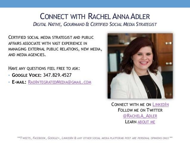 CONNECT WITH RACHEL ANNA ADLER DIGITAL NATIVE, GOURMAND & CERTIFIED SOCIAL MEDIA STRATEGIST CERTIFIED SOCIAL MEDIA STRATEG...