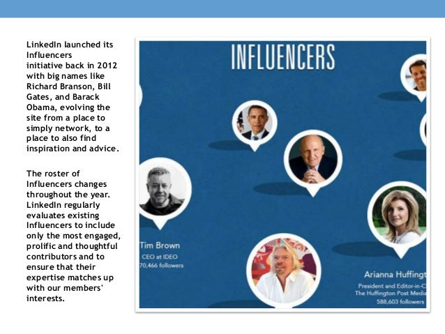 LinkedIn launched its Influencers initiative back in 2012 with big names like Richard Branson, Bill Gates, and Barack Obam...