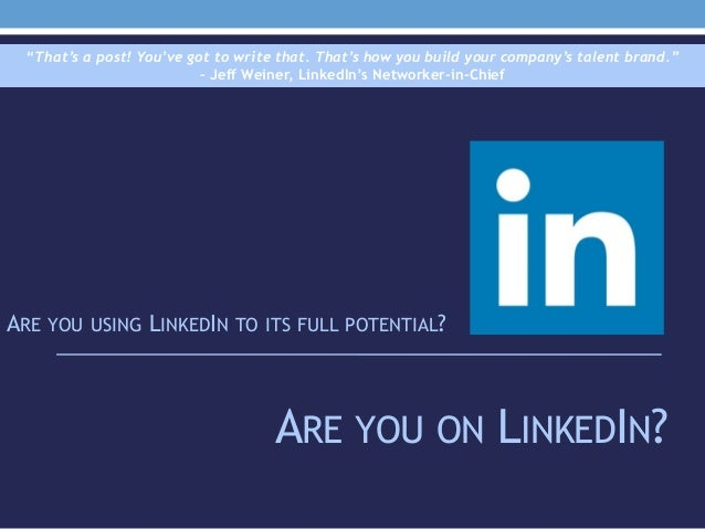 """ARE YOU ON LINKEDIN? ARE YOU USING LINKEDIN TO ITS FULL POTENTIAL? """"That's a post! You've got to write that. That's how yo..."""