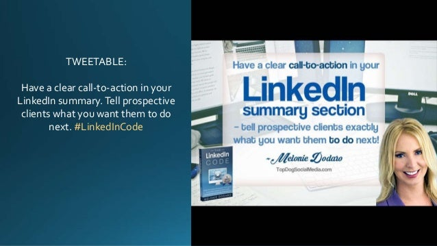 TWEETABLE: Have a clear call-to-action in your LinkedIn summary.Tell prospective clients what you want them to do next. #L...