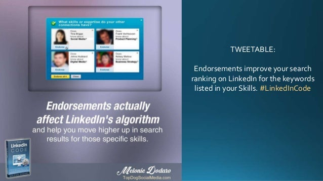 TWEETABLE: Endorsements improve your search ranking on LinkedIn for the keywords listed in your Skills. #LinkedInCode