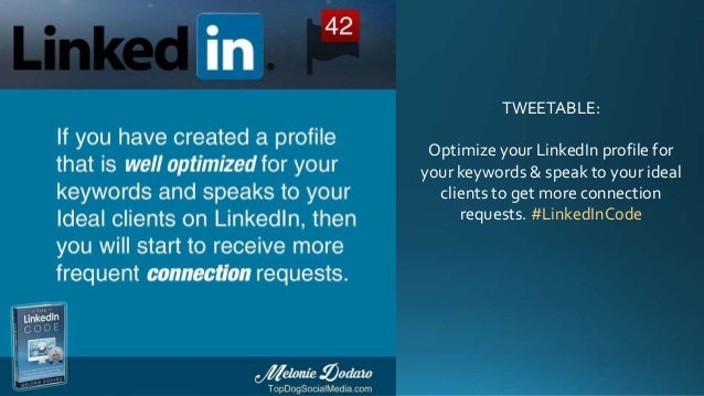 TWEETABLE: Optimize your LinkedIn profile for your keywords & speak to your ideal clients to get more connection requests....