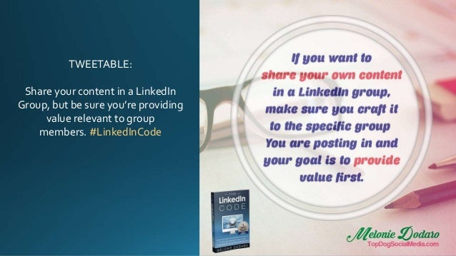 TWEETABLE: Share your content in a LinkedIn Group, but be sure you're providing value relevant to group members. #LinkedIn...
