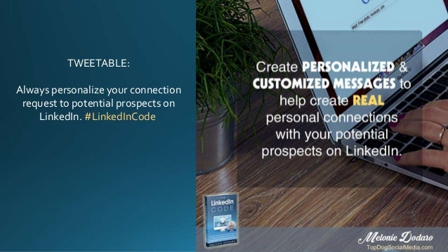 TWEETABLE: Always personalize your connection request to potential prospects on LinkedIn. #LinkedInCode