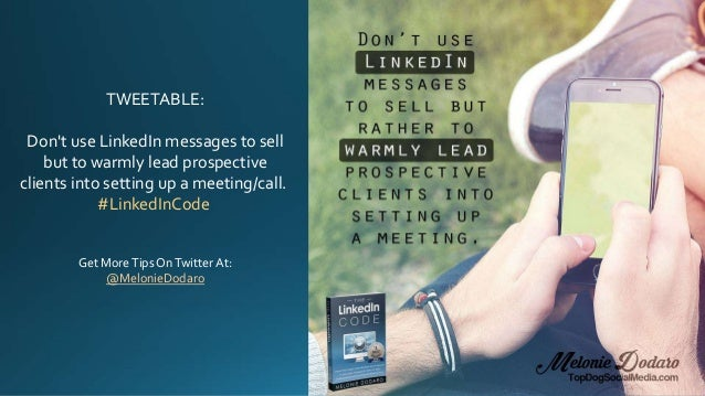TWEETABLE: Don't use LinkedIn messages to sell but to warmly lead prospective clients into setting up a meeting/call. #Lin...