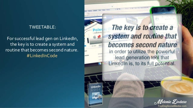 TWEETABLE: For successful lead gen on LinkedIn, the key is to create a system and routine that becomes second nature. #Lin...