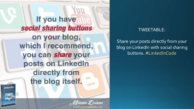 TWEETABLE: Share your posts directly from your blog on LinkedIn with social sharing buttons. #LinkedInCode