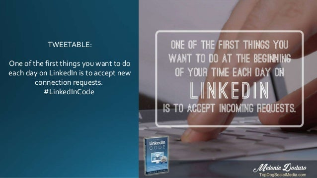 TWEETABLE: One of the first things you want to do each day on LinkedIn is to accept new connection requests. #LinkedInCode