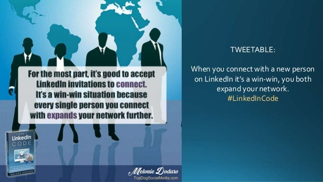 TWEETABLE: When you connect with a new person on LinkedIn it's a win-win, you both expand your network. #LinkedInCode
