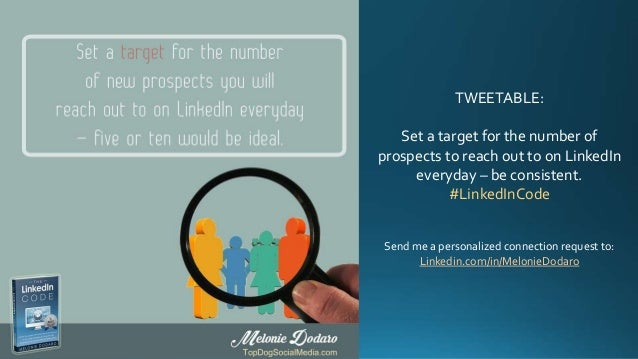 TWEETABLE: Set a target for the number of prospects to reach out to on LinkedIn everyday – be consistent. #LinkedInCode Se...