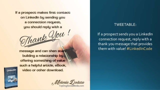 TWEETABLE: If a prospect sends you a LinkedIn connection request, reply with a thank you message that provides them with v...