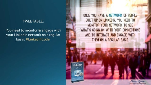 TWEETABLE: You need to monitor & engage with your LinkedIn network on a regular basis. #LinkedInCode