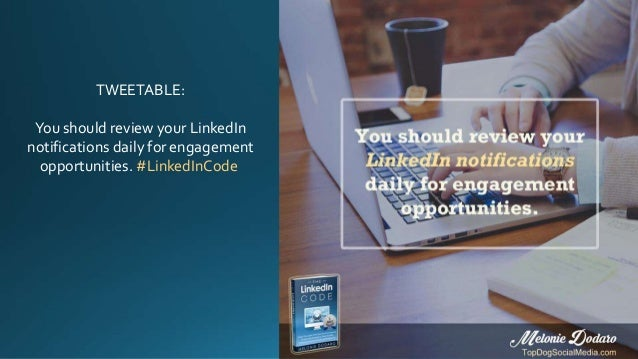 TWEETABLE: You should review your LinkedIn notifications daily for engagement opportunities. #LinkedInCode