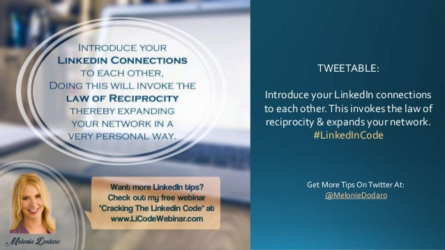 TWEETABLE: Introduce your LinkedIn connections to each other.This invokes the law of reciprocity & expands your network. #...