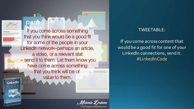 TWEETABLE: If you come across content that would be a good fit for one of your LinkedIn connections, send it. #LinkedInCode
