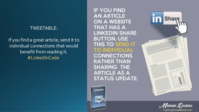 TWEETABLE: If you find a great article, send it to individual connections that would benefit from reading it. #LinkedInCode