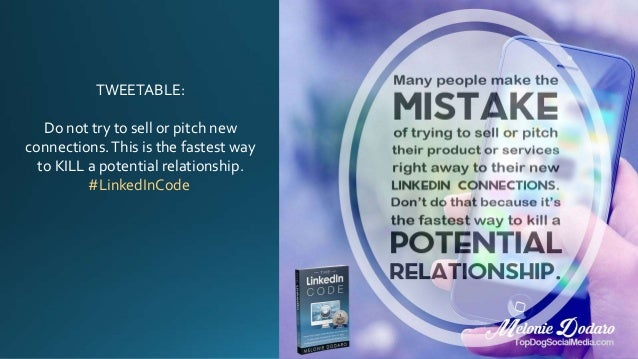 TWEETABLE: Do not try to sell or pitch new connections.This is the fastest way to KILL a potential relationship. #LinkedIn...